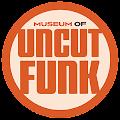 Museum of Uncut Funk