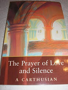 THE PRAYER OF LOVE AND SILENCE