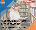 Test Your Home Tutor Before Starting Tuitions: Gurusiksha