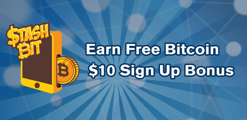 Stash Bit: Earn Free Bitcoin! $10 Sign Up Bonus! 1 4 Apk