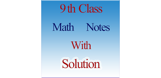 9th class math notes with solution - Apps on Google Play