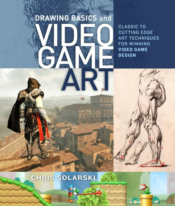 Drawing Basics and Video Game Art: Classic to Cutting-Edge Art ...