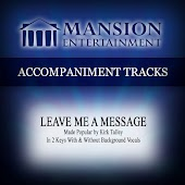 Leave Me a Message (Made Popular by Kirk Talley) [Accompaniment Track]