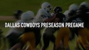 Dallas Cowboys Preseason Pregame thumbnail