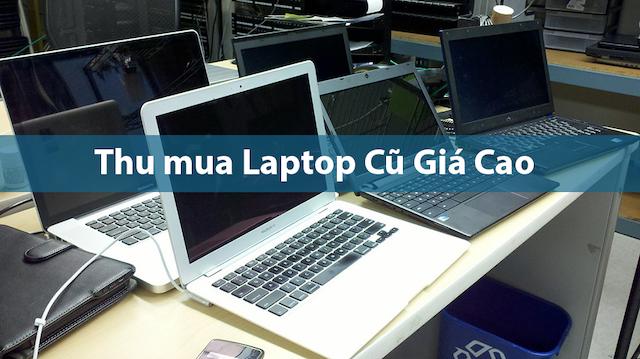 Thu Store tiến hành thu mua laptop cũ nhanh chóng với giá tốt nhất