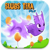 Slugs Fly Tera