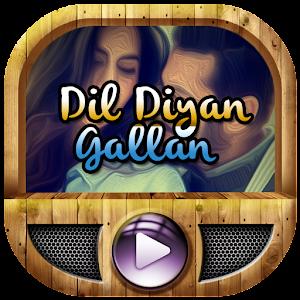 Dil Diyan Gallan Video + Lyrics