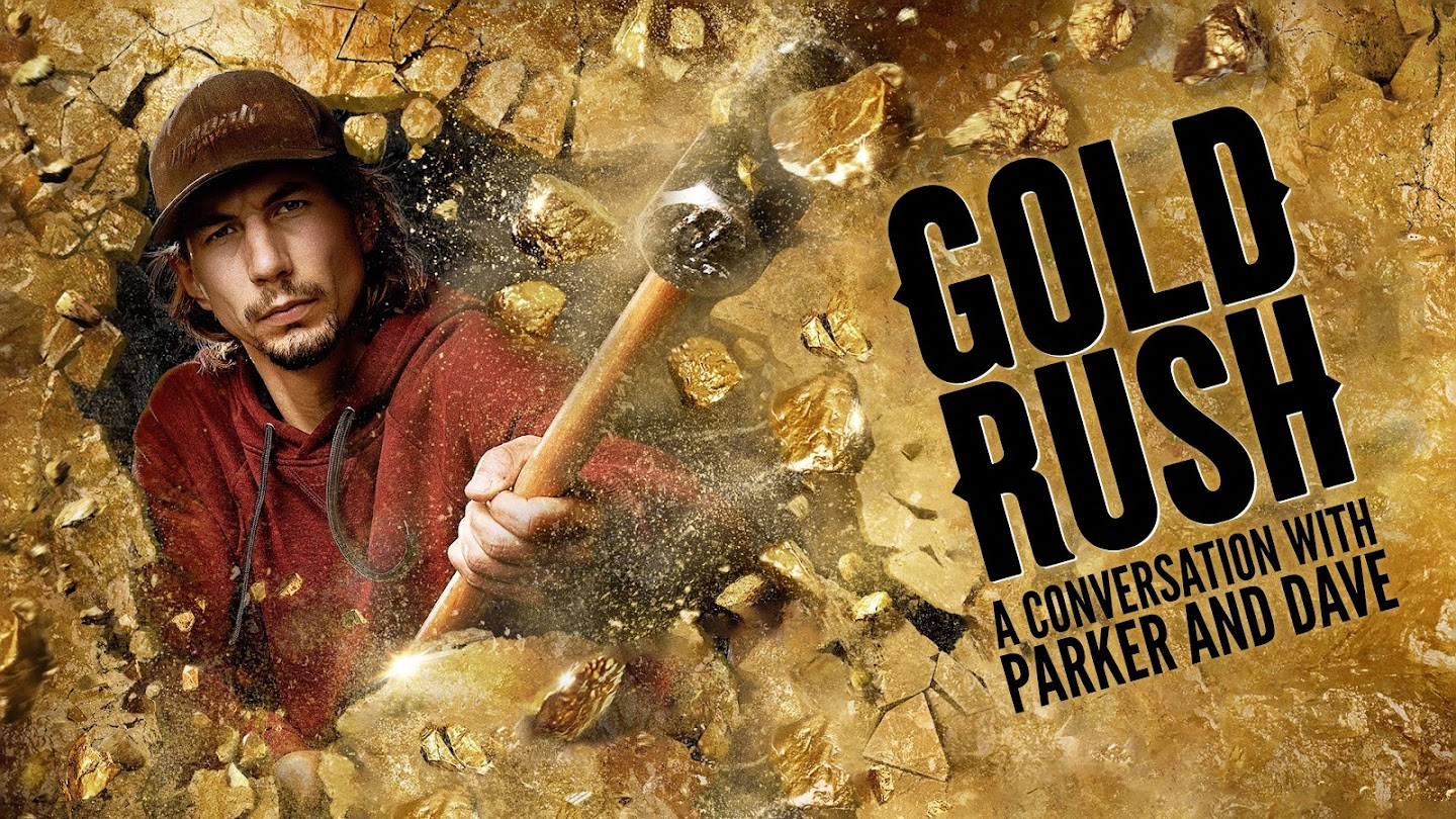 Gold Rush: A Conversation With Parker and Dave