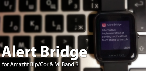 Alert Bridge for Amazfit Bip/Cor & Mi Band 3/4 - Apps on