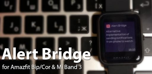 Alert Bridge for Amazfit Bip/Cor & Mi Band 3 2 70 apk