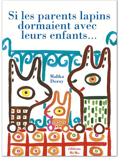 Si les parents lapins dormaient avec leurs enfants - Editions Memo - Malika Doray - Blog Livre Jeunesse Illustre Albert