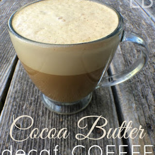 Cocoa Butter decaf. Coffee.