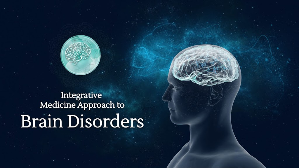 Integrative Medicine Approach to Brain Disorders