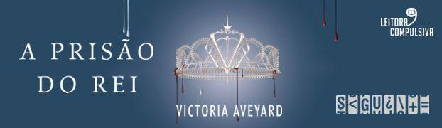 a prisão do rei victoria aveyard a rainha vermelha seguinte resenha blog leitora compulsiva