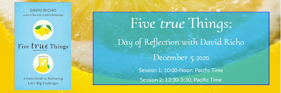 Five True Things: An Online Day of Reflection with David Richo