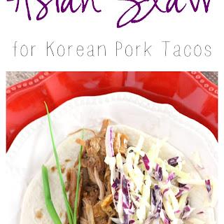 Easy Asian Slaw for Korean Pork Tacos.