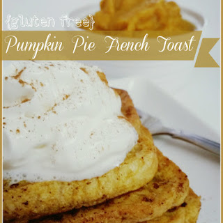 Pumpkin Pie French Toast.