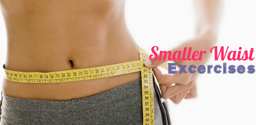 how to get a smaller waist exercises