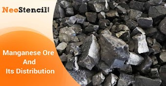 Manganese Ore And Its Distribution