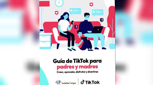 TIK TOK ¿te suena? la plataforma lanza una guía gratuita para madres y padres