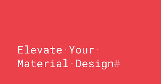 Elevate your material design