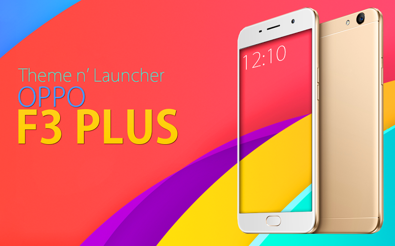Download Theme for Oppo F3 Plus APK latest version app by Expecto