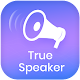 Download True Speaker For PC Windows and Mac
