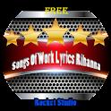 Songs Of Work Lyrics Rihanna icon