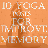 7 Yoga For Improving Memory Power