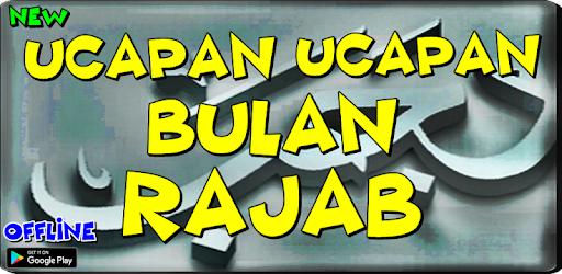 Ucapan Ucapan Di bulan Rajab – Aplikace na Google Play