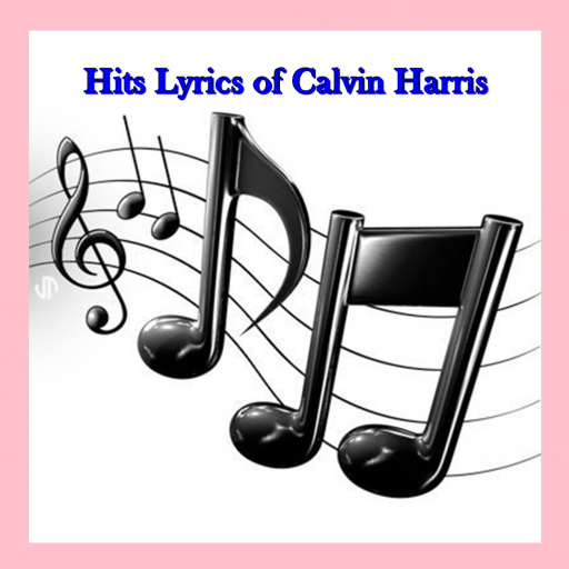Hits Lyrics of Calvin Harris