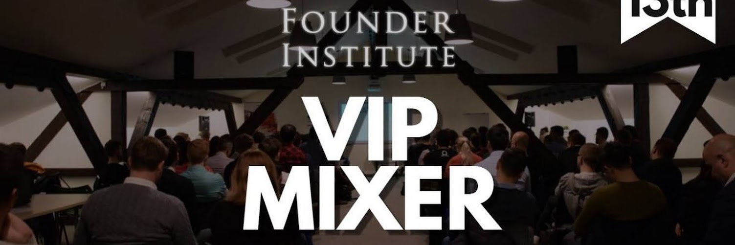 Founder Institute VIP Mixer