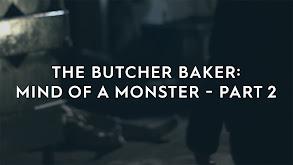 The Butcher Baker: Mind of a Monster - Part 2 thumbnail