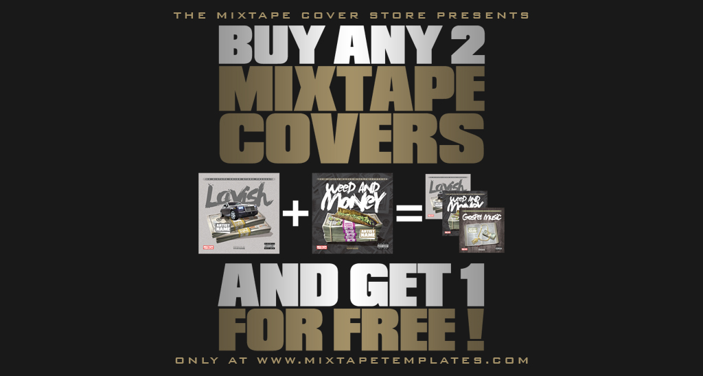 Buy Any 2 Mixtape Covers And Get 1 For Free !