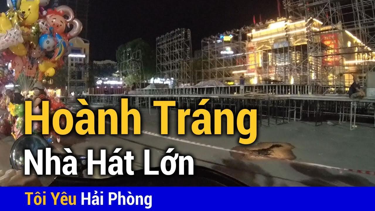 Buổi tối dạo phố Hoàng Văn Thụ tới Nhà Hát Lớn ở Hải Phòng 2019