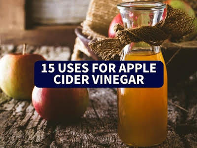 15 Uses for Apple Cider Vinegar