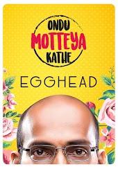 Ondu Motteya Kathe Egghead