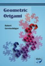 Photo: Geometric Origami Robert Geretschläger Arbelos 2008 paperback 198 pp 17 x 24.6 cm ISBN 9780955547713