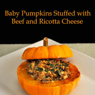 Baby Pumpkins Stuffed with Beef and Ricotta Cheese.