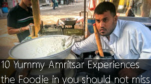 10 Yummy Amritsar Experiences the Foodie in you should not miss