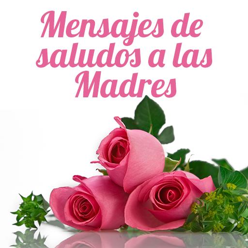 mensaMensajes Saludos Madre