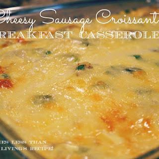 Cheesy Sausage Croissant Breakfast Casserole