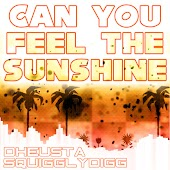 Can You Feel the Sunshine?