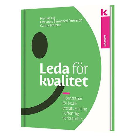 Leda för kvalitet - hörnstenar för kvalitetsutveckling av offentlig verksamhet (Teoribok)