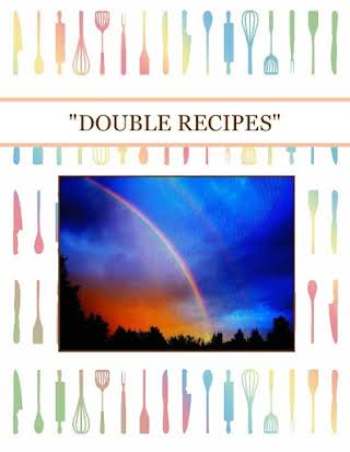 """DOUBLE RECIPES"""