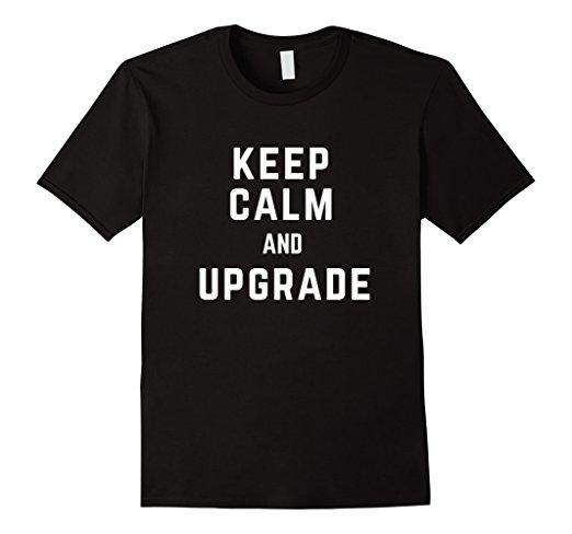 Keep Calm and Upgrade