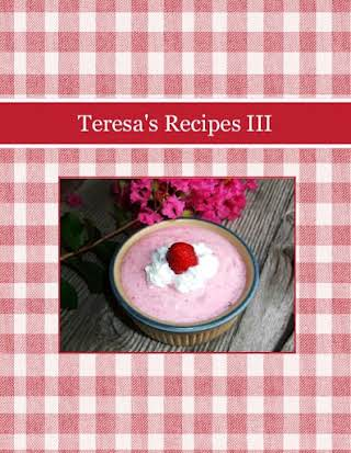 Teresa's Recipes III