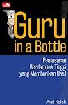 """Guru in a Bottle: High Impact Marketing that Gets Results - Ardi Kolah"""
