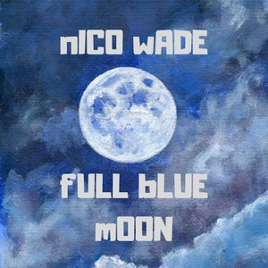 Full Blue Moon Upload Your Music Free