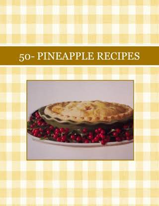 50- PINEAPPLE RECIPES